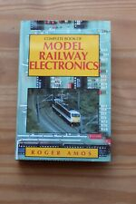 COMPLETE BOOK OF MODEL RAILWAY ELECTRONICS ROGER AMOS