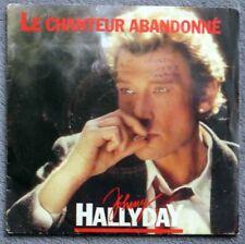 Johnny Hallyday 45 Tours 1985 Le Chanteur Abandonné Vinyle Neuf