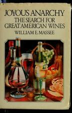 Joyous Anarchy : The Search for Great American Wines by Massee, William Edman