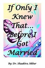 If Only I Knew That... Before I Got Married by Shaakira Akbar (2012, Paperback)