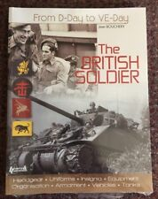 The British Soldier: From D-Day to VE Day by Jean Bouchery (2013)