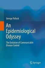 An Epidemiological Odyssey : The Evolution of Communicable Disease Control...