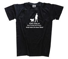 Frueher hatte ich Geld Freunde und Freizeit - heute einen Hund T-Shirt S-3XL