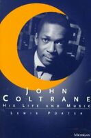 John Coltrane : His Life and Music, Paperback by Porter, Lewis, Like New Used...