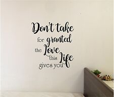Don't Take For Granted Love Wall Sticker Wall Art Quotes Vinyl Lettering Decal