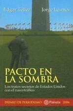Pacto En La Sombra: Tratos Secretos De Estados Unidos Con El Narcotrafico (Spani