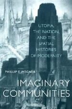 Imaginary Communities : Utopia, the Nation, and the Spatial Histories of...