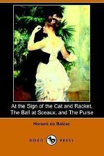 At the Sign of the Cat and Racket, the B by Honoré de Balzac (2006, Paperback)