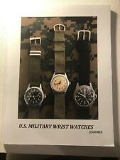 U.S. MILITARY WORLD WAR II, KOREA AND MORE - WRIST WATCHES NEW REFERENCE BOOK