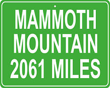 Mammoth Mountain in California custom mileage sign - distance to your house