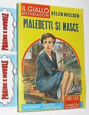 nielsen - MALEDETTI SI NASCE - il giallo mondadori  N. 472 (1958)(g4)