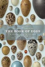The Book of Eggs: A Lifesize Guide to the Eggs of Six Hundred of the World's Bir