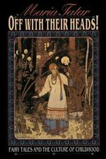 Off with Their Heads! Fairy Tales and the Culture of Childhood-ExLibrary