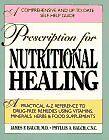 Prescription For Nutritional Healing by M.D. James F. Balch, C.N.C. Phyllis A. B