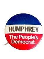 VINTAGE HUBERT HUMPHREY   THE PEOPLE'S DEMOCRAT.  PRESIDENTIAL PINBACK BUTTON