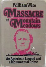 MASSACRE AT MOUNTAIN MEADOWS - WILLIAM WISE