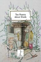 John Greening - Ten Poems about Sheds