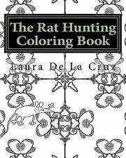 The Rat Hunting Coloring Book : A Coloring Book for Everyone Who Loves...