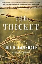 The Thicket by Joe R. Lansdale the Bard of East Texas in Trade Size Paperback