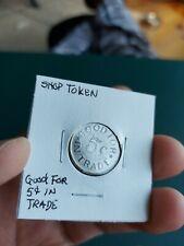 Shop Token Good For 5 cents in Trade Token Coin
