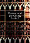 Dissent and the Gothic Revival: Papers from a Study Day at Union Chapel...