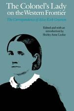 The Colonel's Lady on the Western Frontier: The Correspondence of Alice Kirk Gri