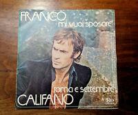 """FRANCO CALIFANO ROMA E SETTEMBRE  7"""" MI VUOI SPOSARE 45 GIRI 1974 DISCO CAMPIONE"""