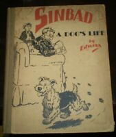 1930, First Edition, SINBAD, A DOG'S LIFE, by EDWINA, ILLUSTRATED