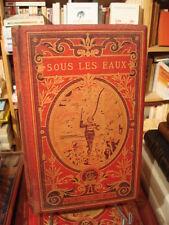 H. DE LA BLANCHÈRE Sous les eaux [1883] reliure Engel + table+ catalogue éditeur