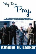 My Dear Pixy: He proved the strength of the father-daughter bondAn autobiography
