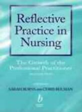 Reflective Practice in Nursing: The Growth of the Professional Practitioner,Sar