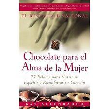Chocolate para el alma de la Mujer: 77 relatos para nutrir su espiritu y