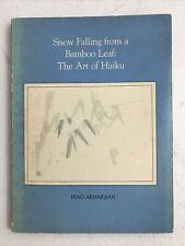 Snow Falling from a Bamboo Leaf: The Art of Haiku - Akmakjian - 1980 - Paperback