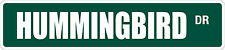 "*Aluminum* Hummingbird1 4"" x 18"" Metal Novelty Street Sign  SS 1754"