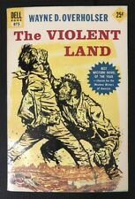 The Violent Land by Wayne D. Overholser 1954 Dell Western Paperback 875