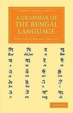 A Grammar of the Bengal Language by Nathaniel Brassey Halhed (Paperback, 2013)
