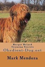 Berger Briard Training Secrets : Obedient-Dog. net by Mark Mendoza (2014,.