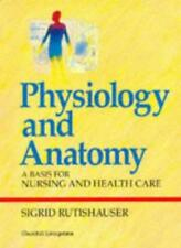 Physiology and Anatomy: A Basis for Nursing and Health Care-Sigrid C. B. Rutish