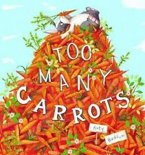 Too Many Carrots by Katy Hudson 2016 Hardcover Book