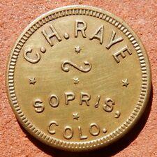 SOPRIS Colorado TOKEN ⚜️ C. H. Raye (SALOON) Coal Mining GHOST TOWN