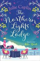 The Northern Lights Lodge by Julie Caplin 9780008323677 | Brand New