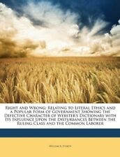 Right and Wrong: Relating to Literal Ethics and a Popular Form of Government Sho