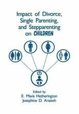 Impact of Divorce, Single Parenting and Stepparenting on Children: A Case Study