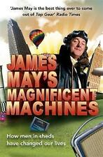 James May's Magnificent Machines: How Men in Sheds Have Changed Our-ExLibrary