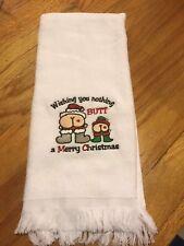 Hand Towel Christmas   Wishing you nothing BUTT a Merry Christmas Santa