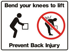 """SIGN """"BEND YOUR KNEES TO LIFT PREVENT BACK INJURY 5mm corflute 300MM X 225MM"""""""