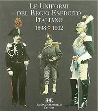 Le uniformi del regio esercito italiano 1898-1902-albertelli 2011-nuovo-cop.rigi