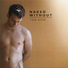 Tom Goss : Naked Without Rock 1 Disc CD