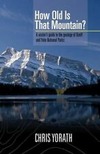 How Old is that Mountain? Yorath, C. J. Paperback