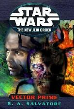 Star Wars Ser. The New Jedi Order: Vector Prime Bk. 1 by R. A. Salvatore...